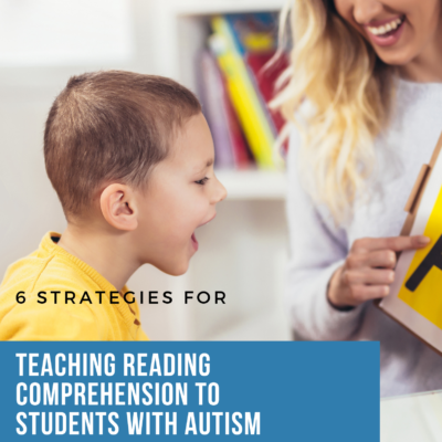 Strategies for Teaching Reading Comprehension to Students with Autism